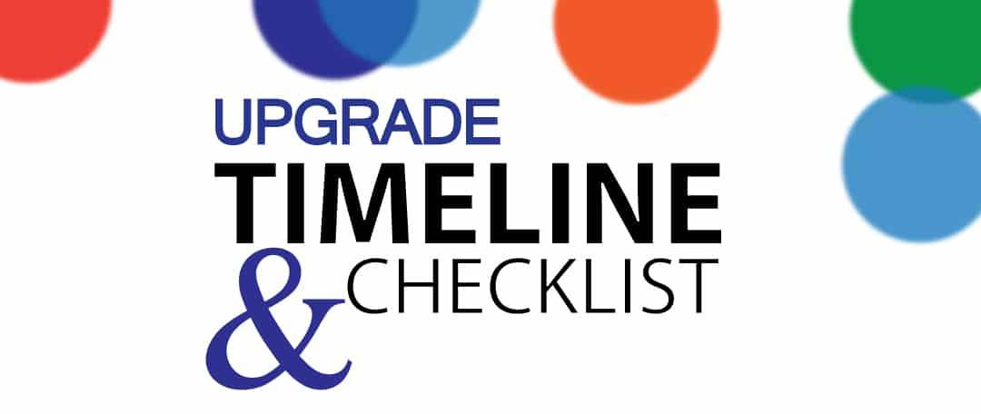 Upgrade Timeline & Checklist