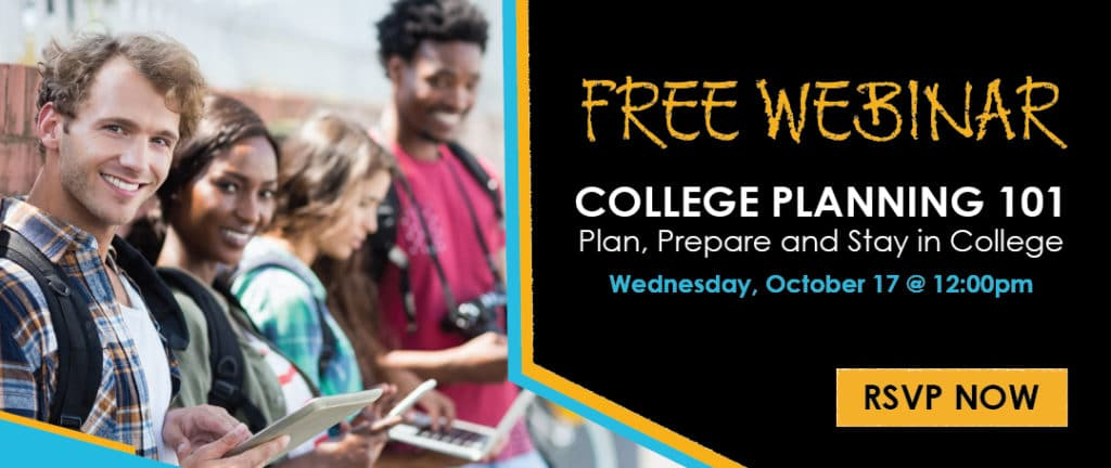 Free Webinar: College 101. Wednesday, October 17 at 12:00pm