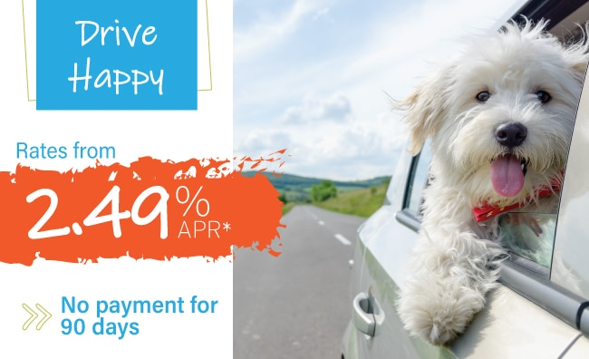 Drive happy. Rates from 2.49% APR. No payments for 90 days.*