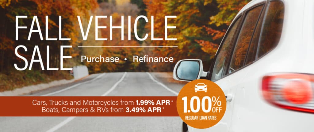 Fall Vehicle Sale - 1% Off Regular Rates - Purchase or Refinance